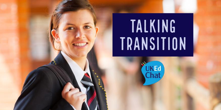 Talking Transition – UKEdChat