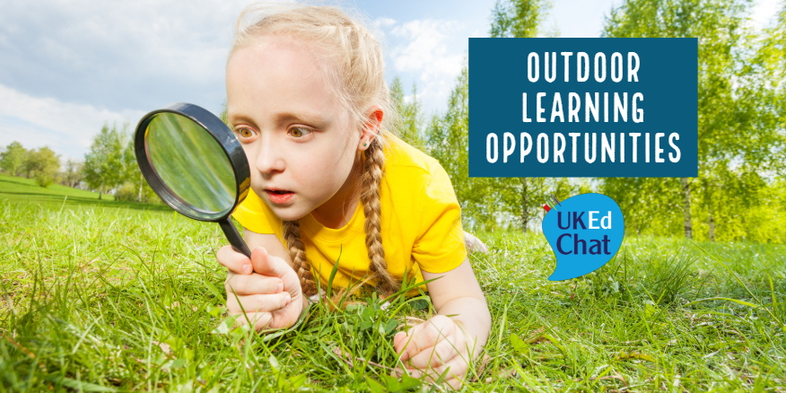 Outdoor Learning Opportunities – UKEdChat