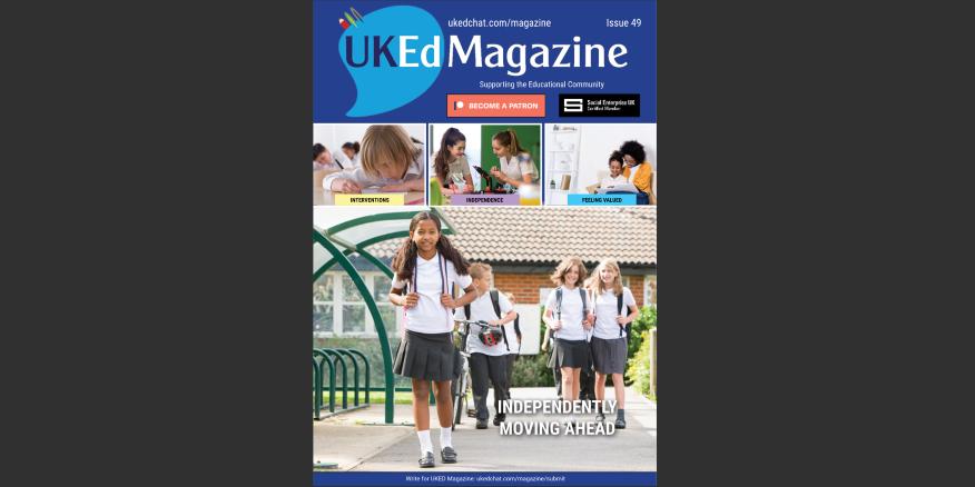 UKEdChat Magazine – Issue 49 – Page 6 – UKEdChat