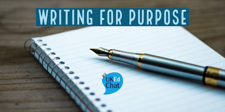 Writing for Purpose – UKEdChat