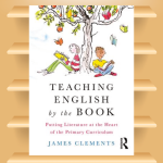 Teaching English by the Book Putting Literature at the Heart of the Primary Curriculum