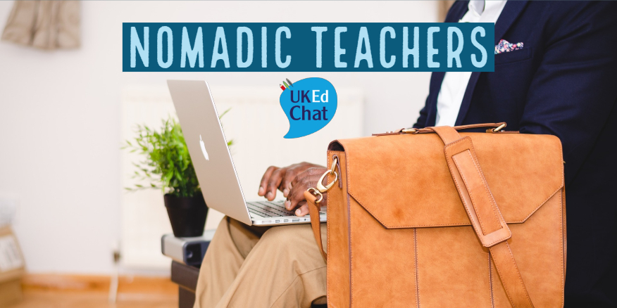 Nomadic Teachers – UKEdChat