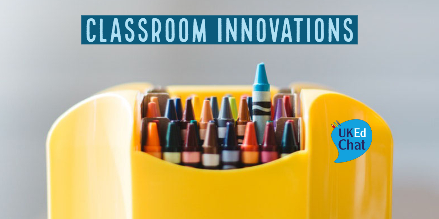 Classroom Innovations – UKEdChat