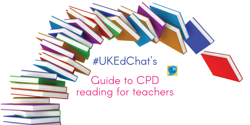 Guide to CPD Reading for Teachers – UKEdChat