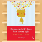 Developmental Dyslexia from Birth to Eight - A Practitioner's Guide
