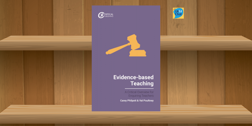 Book: Evidence-based Teaching by Carey Philpott and Val Poultney via @CriticalPub – UKEdChat