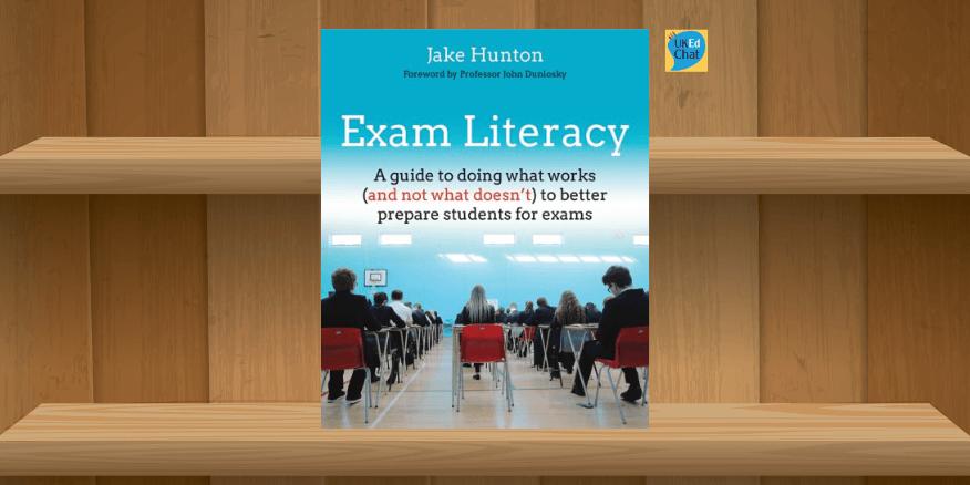 Book: Exam Literacy by @JakeHuntonMFL via @CrownHouse – UKEdChat
