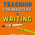 Teaching Mastery in Writing
