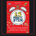 15-Minute STEM Quick, Creative Science, Technology, Engineering And Mathematics Activities For 5–11-Year-Olds