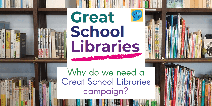 Why do we need a Great School Libraries campaign? by @ElizabetHutch – UKEdChat