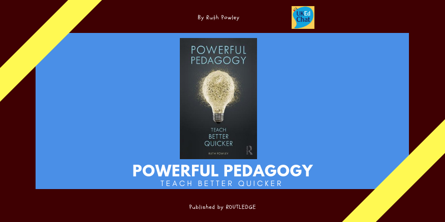Book: Powerful Pedagogy by @powley_r via @RoutledgeEd – UKEdChat