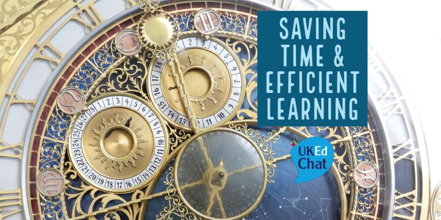 Saving Time & Efficient Learning – UKEdChat