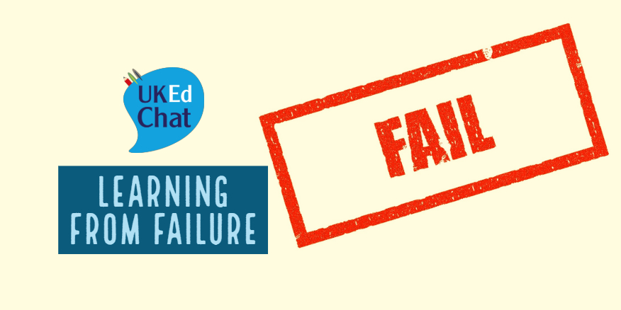 Learning from Failure – UKEdChat