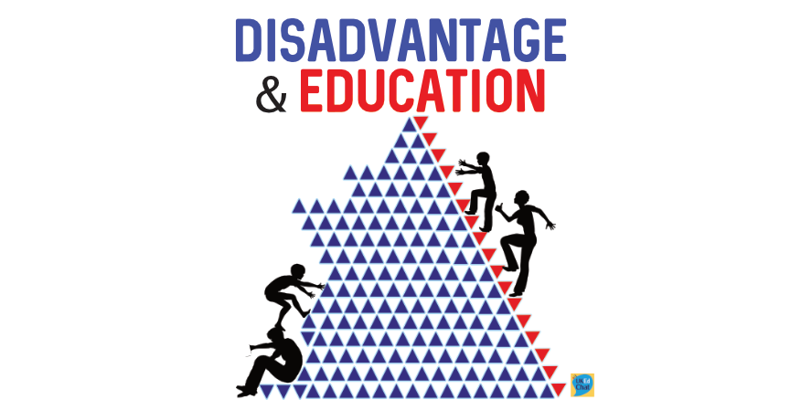 Disadvantage & Education – UKEdChat