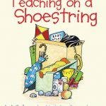 Teaching on a Shoestring: An A-Z of everyday objects to enthuse and engage children and extend learning in the early years