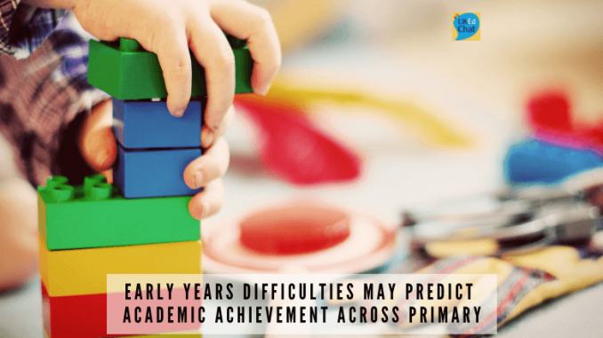 Early Years difficulties may predict academic achievement across