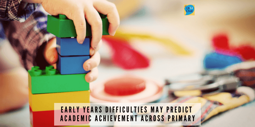 Early Years difficulties may predict academic achievement across primary – UKEdChat