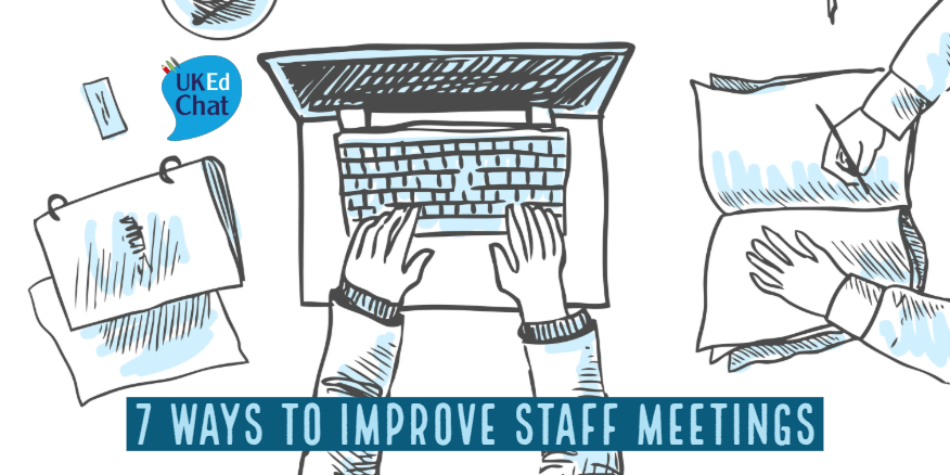 UKEdMag: 7 Ways To Improve Staff Meetings by @ICTMagic – UKEdChat