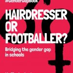 Hairdresser or Footballer: Bridging the gender gap in schools