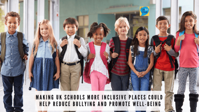 Making UK schools more inclusive places could help reduce bullying and promote well-being