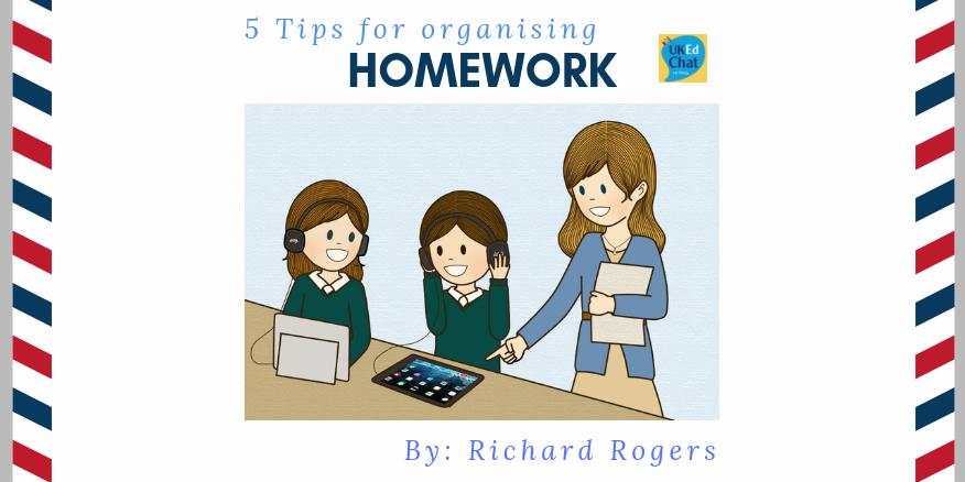 5 Tips for Organising Homework by @RichardJARogers – UKEdChat