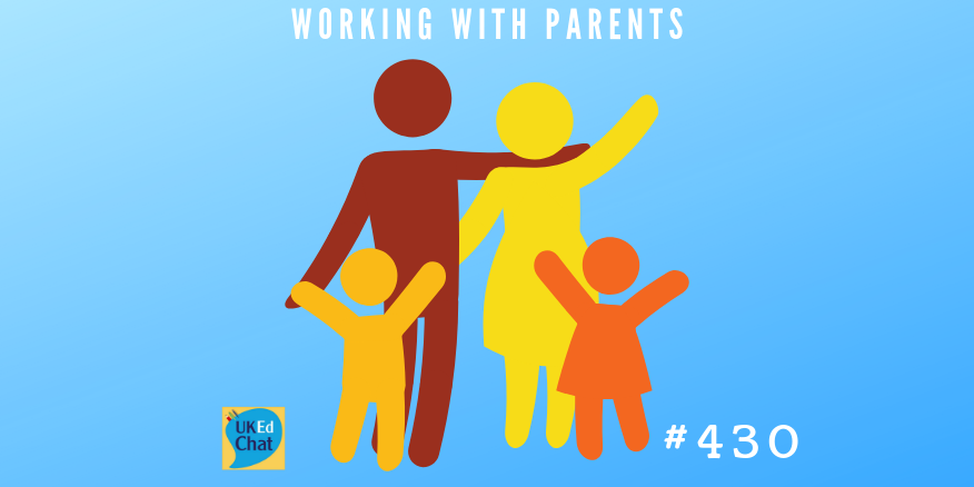 Working with Parents – UKEdChat