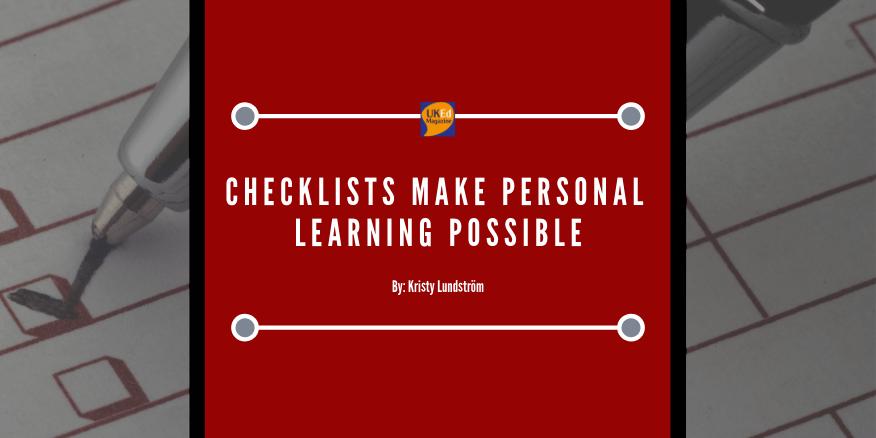 UKEdMag: Checklists Make Personal Learning Possible by @klundstromatvrg – UKEdChat