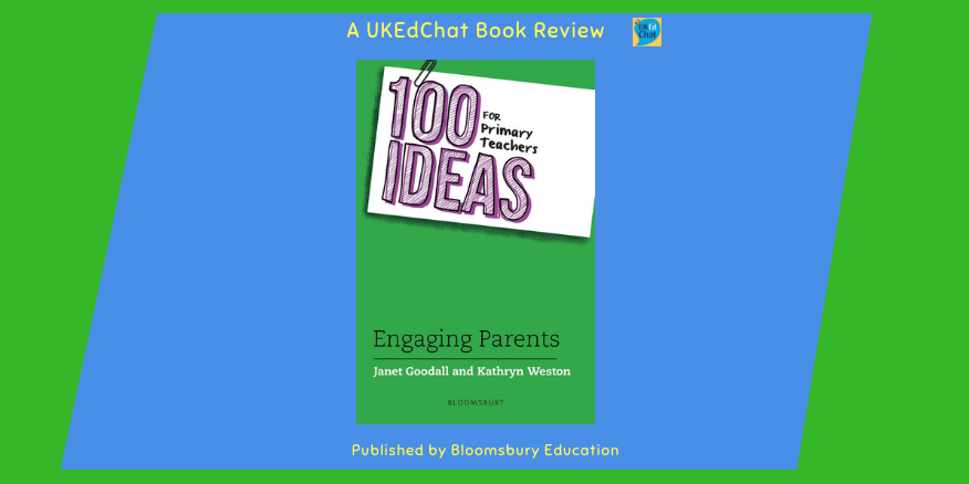 Book: Engaging Parents by @janetifimust & @Parentengage via @BloomsburyEd – UKEdChat