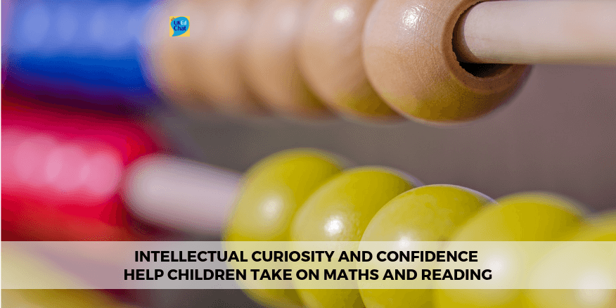 Intellectual curiosity and confidence help children take on maths and reading – UKEdChat