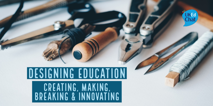 Designing Education – UKEdChat