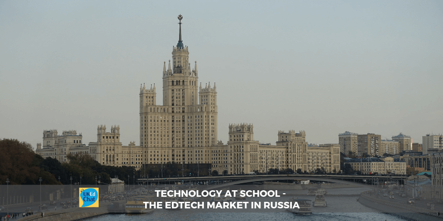 Technology at School – The EdTech market in Russia – UKEdChat