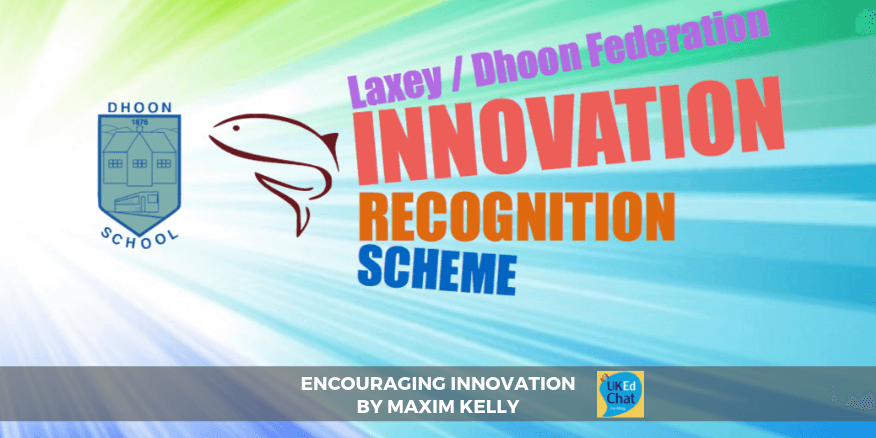 Encouraging innovation…by @MaximJKelly – UKEdChat