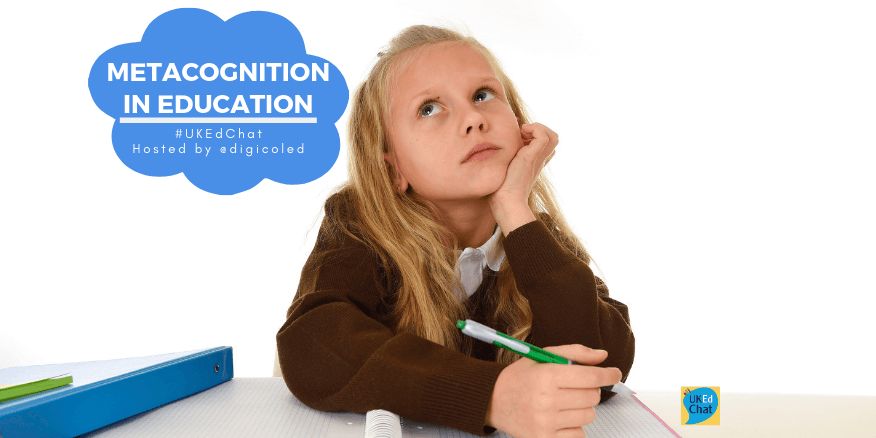 Metacognition in Education – UKEdChat