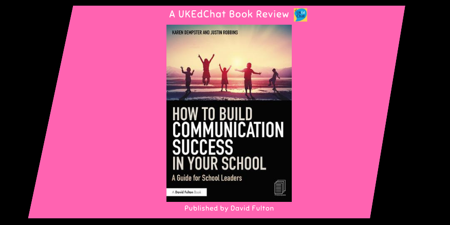 Book: How to Build Communication Success in your School by @Fit2Communicate – UKEdChat