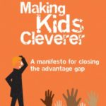 Making Kids Cleverer A Manifesto For Closing The Advantage Gap