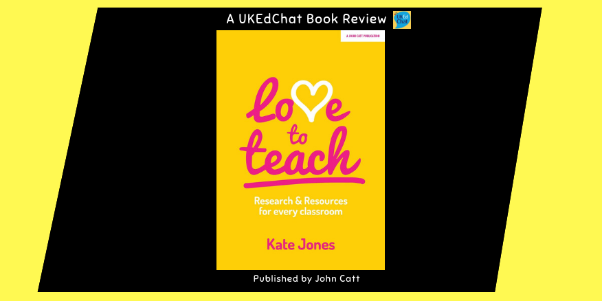 Book: Love to teach by @87History via @JohnCattEd – UKEdChat