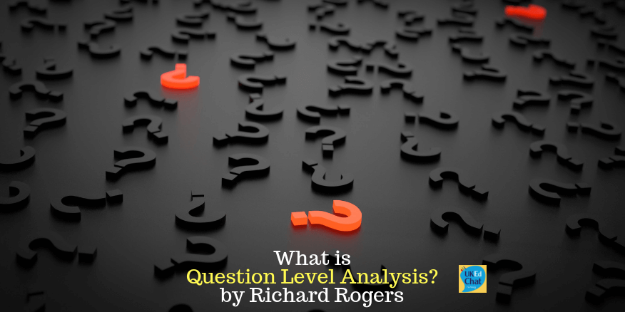 What is 'Question Level Analysis'? by @RichardJARogers – UKEdChat