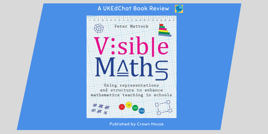 Book: Visible Maths by @MrMattock via @CrownHousePub – UKEdChat