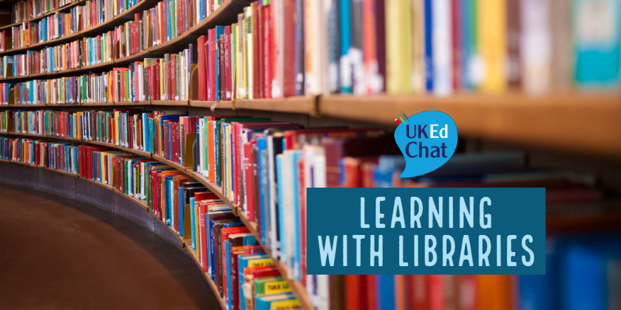 Learning With Libraries – UKEdChat