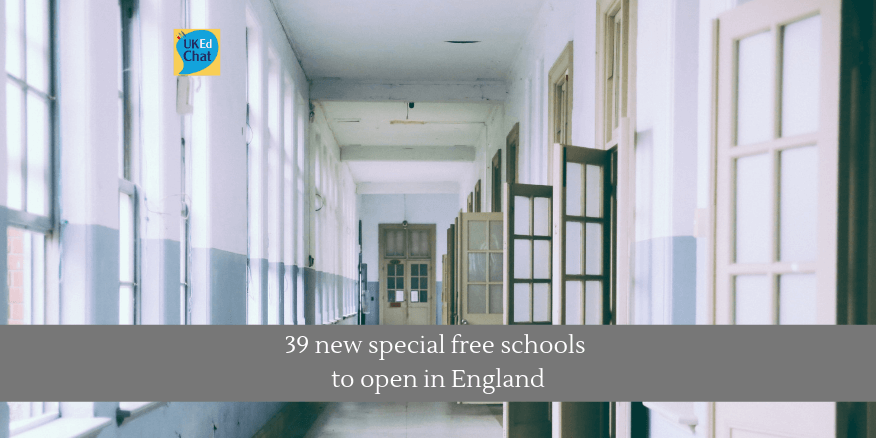 39 new special free schools to open in England – UKEdChat
