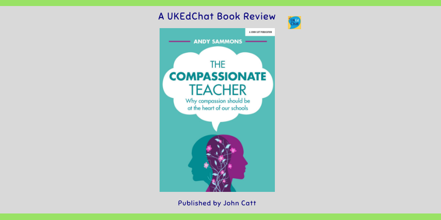 The Compassionate Teacher by @andy_samm via @JohnCattEd – UKEdChat
