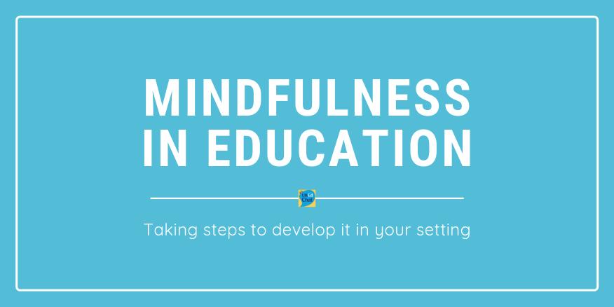 Mindfulness in Education – UKEdChat