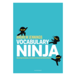 Vocabulary Ninja: Mastering Vocabulary - Activities to Unlock the World of Words