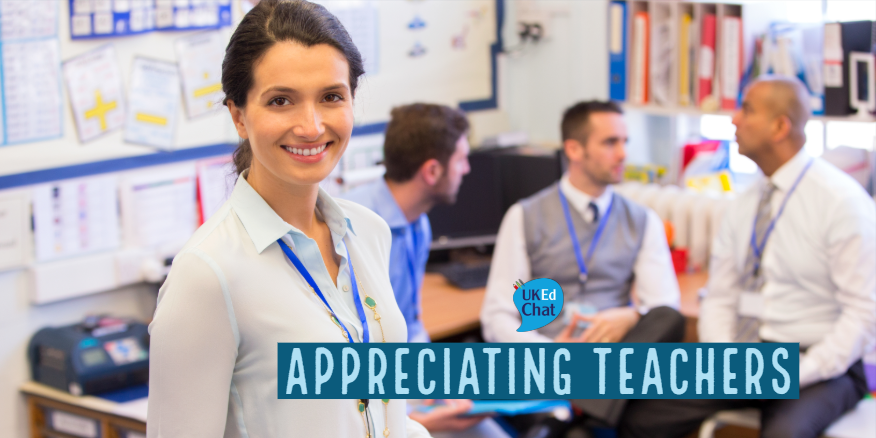 Appreciating Teachers – UKEdChat