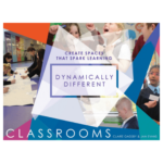 Dynamically Different Classrooms Create Spaces That Spark Learning