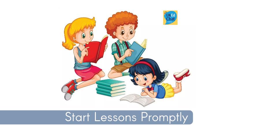 Start Lessons Promptly by @RichardJARogers – UKEdChat