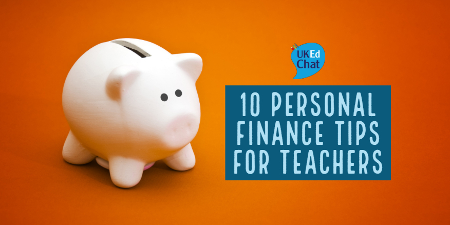 10 Personal Finance Tips For Teachers by @ICTMagic – UKEdChat
