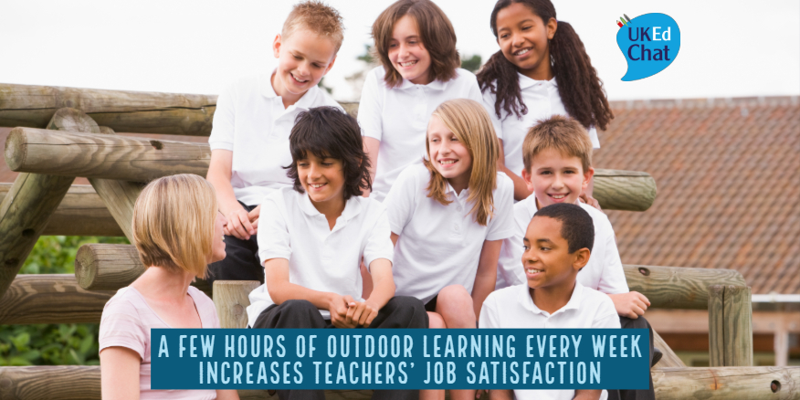 A few hours of outdoor learning every week increases teachers' job satisfaction – UKEdChat