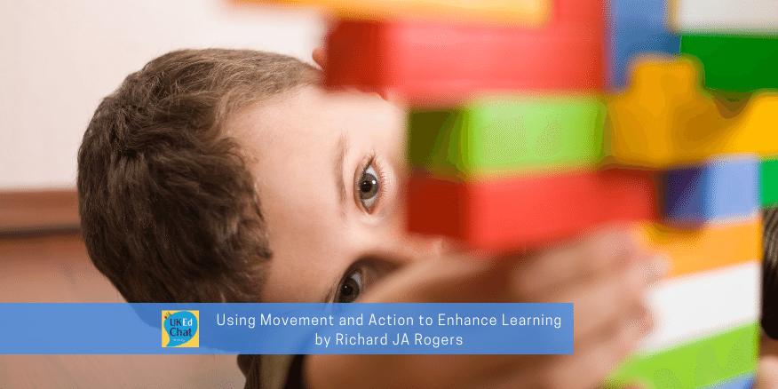 Using Movement and Action to Enhance Learning by @RichardJARogers – UKEdChat