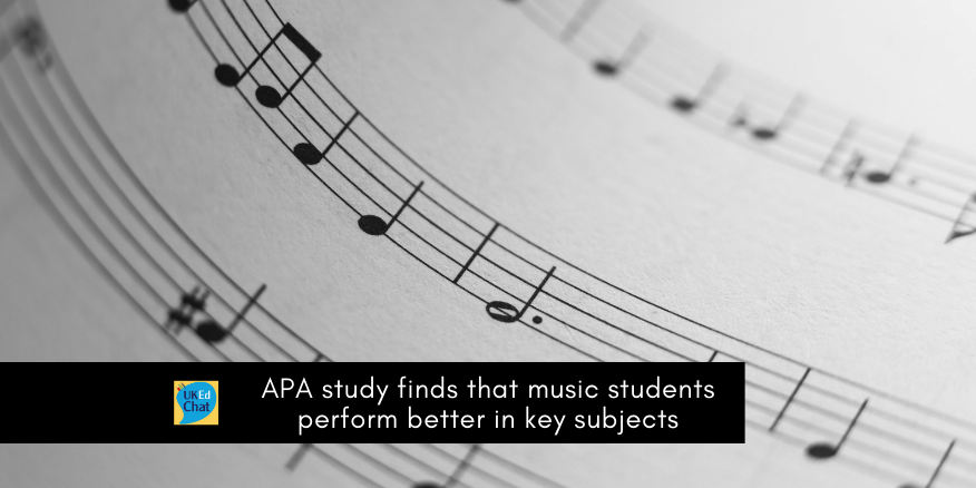 APA study finds that music students perform better in key subjects – UKEdChat